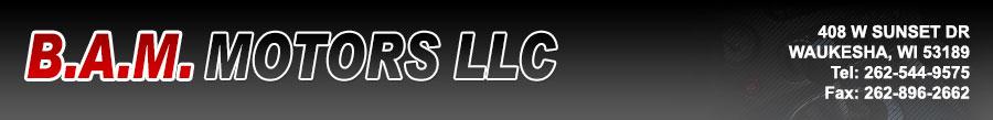 B.A.M. Motors LLC - Waukesha, WI