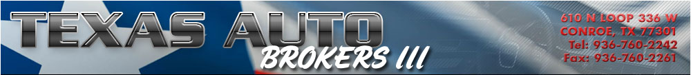 TEXAS AUTO BROKERS III - Conroe, TX
