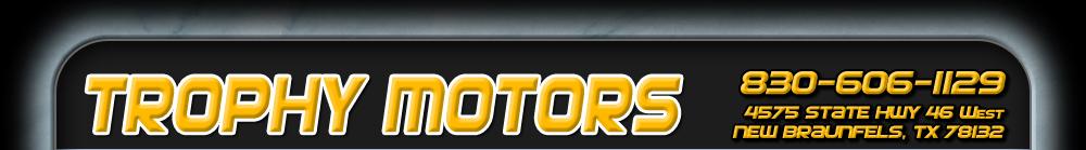 TROPHY MOTORS - NEW BRAUNFELS, TX
