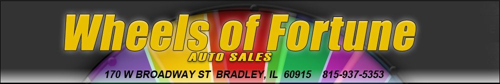 WHEELS OF FORTUNE AUTO SALES - Bradley, IL