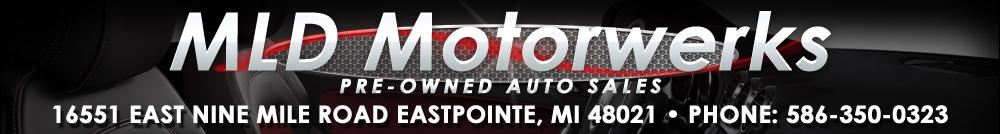 MLD Motorwerks Pre-Owned Auto Sales - Eastpointe, MI