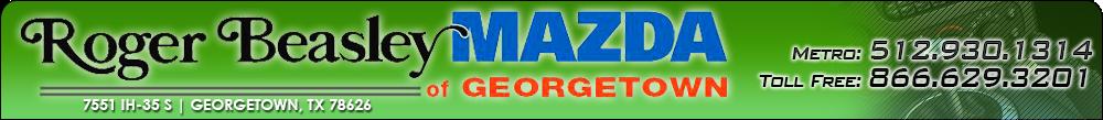 Roger Beasley Mazda of Georgetown - Georgetown, TX