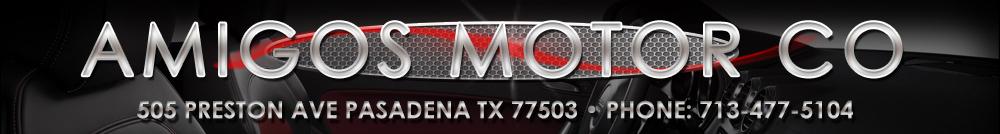 AMIGOS MOTOR CO - Pasadena, TX