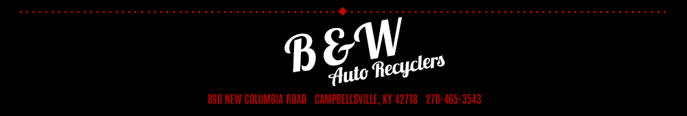 B & W Auto Recyclers, Inc. - Campbellsville, KY