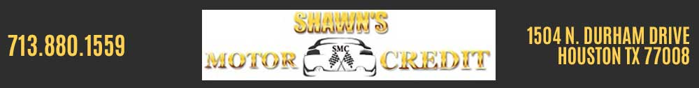 Shawn's Motor Credit - Houston, TX