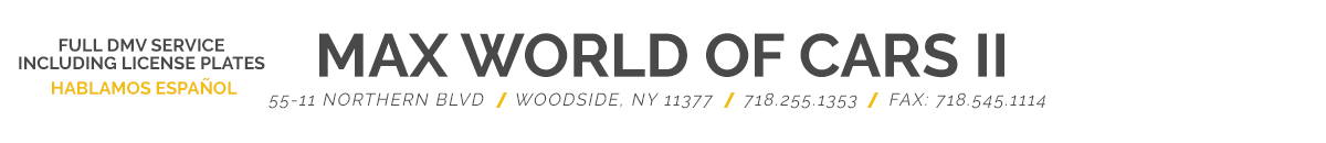 Max World of Cars II - Woodside, NY