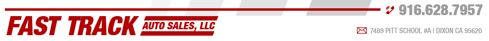 Fast Track Auto Sales, LLC - Dixon, CA