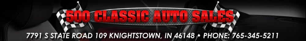 500 CLASSIC AUTO SALES - KNIGHTSTOWN, IN