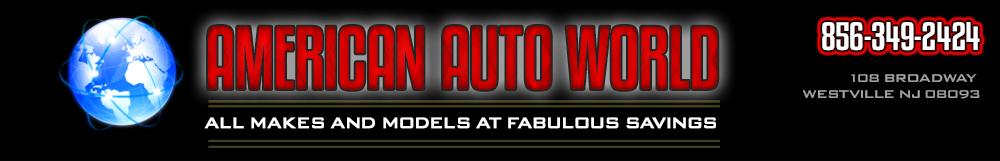 AMERICAN AUTO WORLD - Westville, NJ