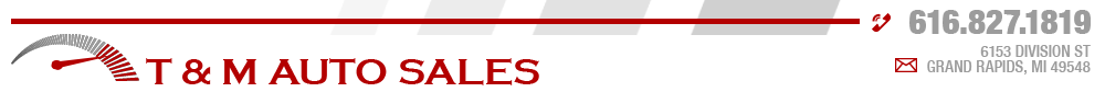 T & M AUTO SALES - GRAND RAPIDS, MI