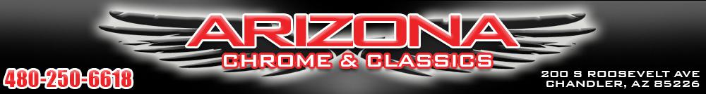 Arizona Chrome and Classics - Chandler, AZ