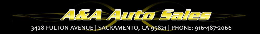 A & A Auto Sales - Sacramento, CA