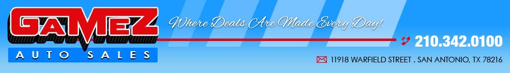 Gamez Auto Sales - San Antonio, TX