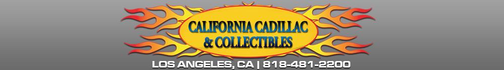 California Cadillac & Collectibles - Los Angeles, CA