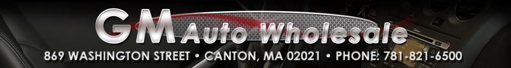 GM Auto Wholesale Inc - Canton, MA