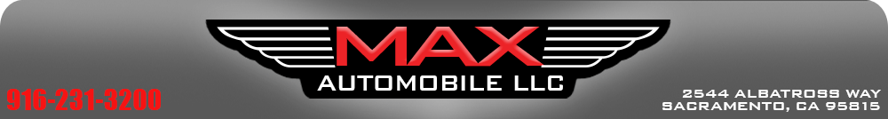 Max Automobile llc - Sacramento, CA