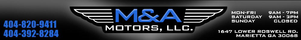 M & A Motors LLC - Marietta, GA
