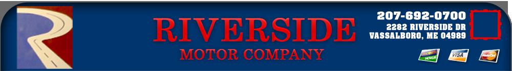 Riverside Motor Company - Vassalboro, ME