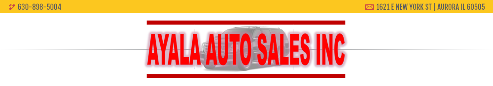 Ayala Auto Sales - Aurora, IL
