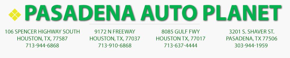 Pasadena Auto Planet - Houston, TX