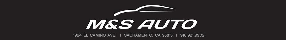 M & S Auto - Sacramento, CA