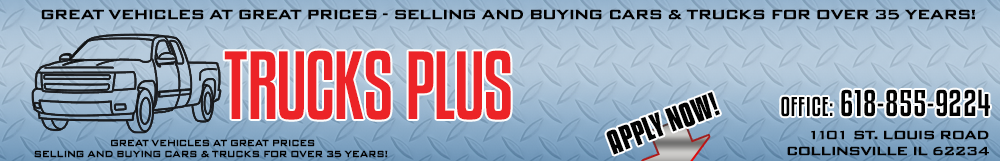 TRUCKS PLUS - Collinsville, IL