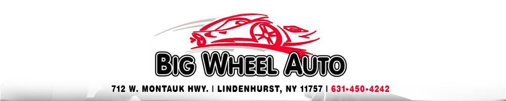 BIG WHEEL AUTO - Lindenhurst, NY