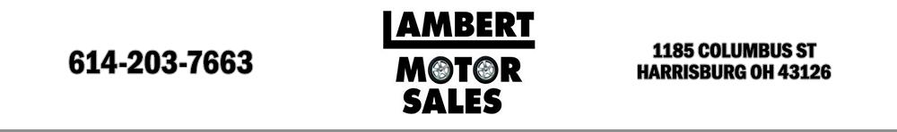 LAMBERT MOTOR SALES - Harrisburg, OH