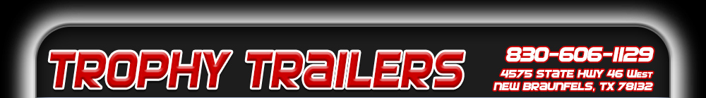 Trophy Trailers - New Braunfels, TX