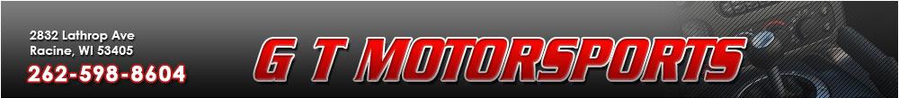 G T Motorsports - Racine, WI
