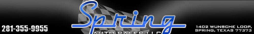Spring Auto Sales LLC - Spring, TX