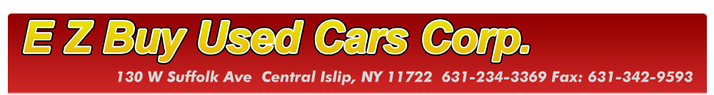 E Z Buy Used Cars Corp. - Central Islip, NY