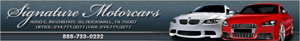 Signature Motorcars - Rockwall, TX