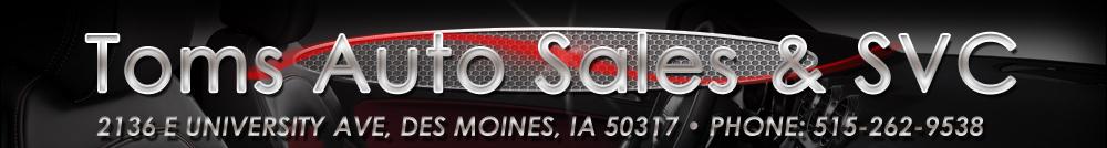 Toms Auto Sales & SVC - Des Moines, IA