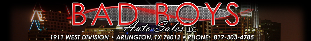 Bad Boys Auto Sales LLC - Arlington, TX