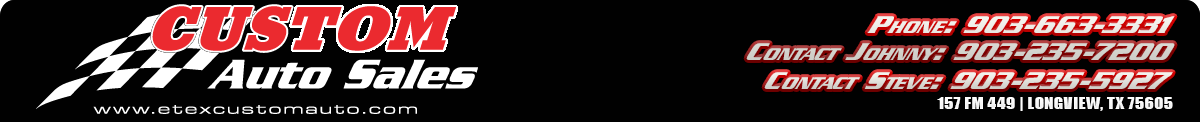 Custom Auto Sales - Longview, TX