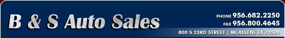 B & S Auto Sales - Mcallen, TX