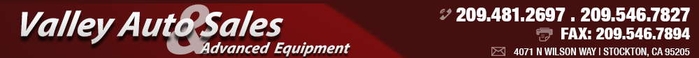 Valley Auto Sales and Advanced Equipment - Stockton, CA