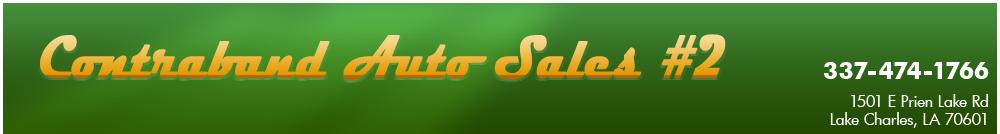 Contraband Auto Sales #2 - Lake Charles, LA