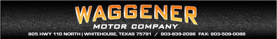 Waggener Motor Company - Tyler, TX