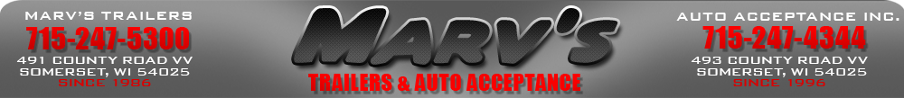 MARV'S TRAILERS & AUTO ACCEPTANCE - Somerset, WI