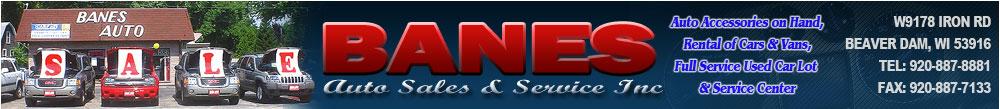 BANES AUTO SALES & SVC INC - BEAVER DAM, WI