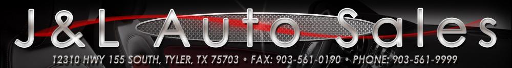 J & L AUTO SALES - Tyler, TX