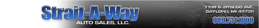Strait-A-Way Auto Sales LLC - GAYLORD, MI