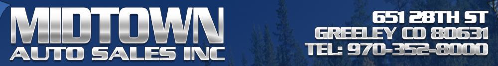 MIDTOWN AUTO SALES INC - GREELEY, CO