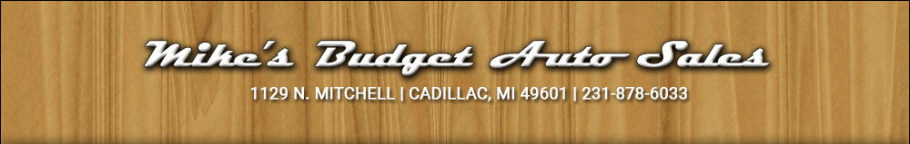 Mike's Budget Auto Sales - Used Cars - Cadillac MI Dealer