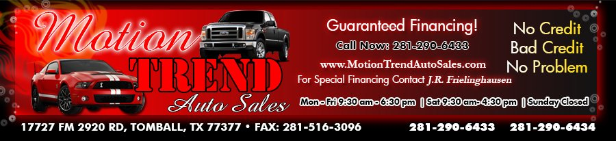 MOTION TREND AUTO SALES - TOMBALL, TX