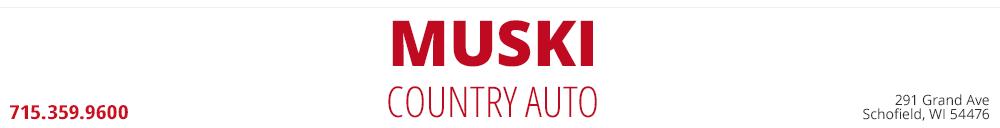 MUSKI COUNTRY  AUTO - Schofield, WI